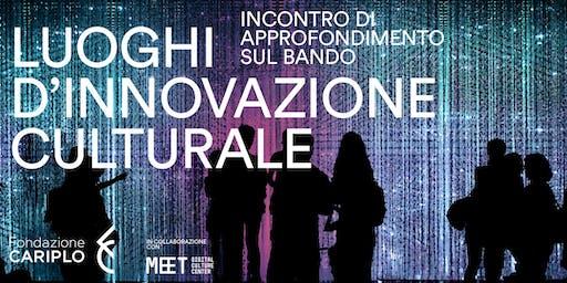 Luoghi di innovazione culturale: incontro di approfondimento sul bando #2