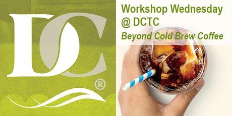 Beyond Cold Brew Coffee- featuring Monin Gourmet tickets