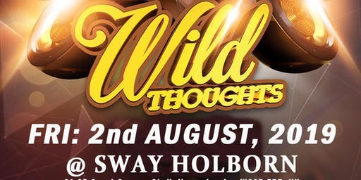 SWAY. Friday 2nd Aug. Wild Thoughts @ SWAY CENTRAL LONDON Free before 11pm (No tickets, No entry)