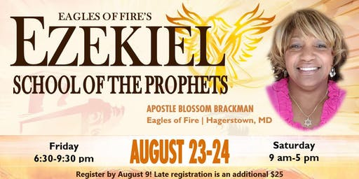 Ezekiel School of the Prophets - Columbia MD 08/23-24,2019. Accerelated 8 month class in 12 Hours