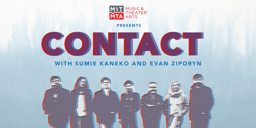 Contact with Sumie Kaneko and Evan Ziporyn
