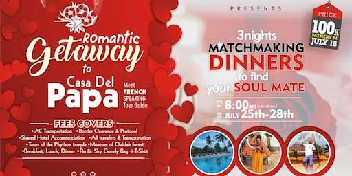 Romantic getaway to Casa del papa/matchmaking dinner
