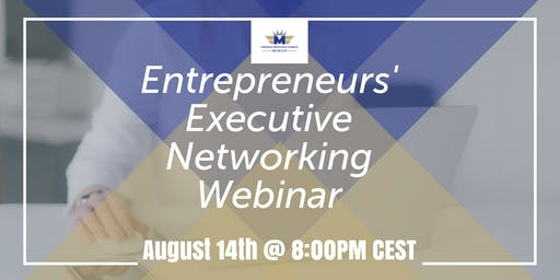 Entrepreneur's Executive Networking Webinar