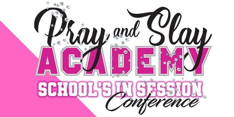 Pray and Slay Academy: School's in Session Conference tickets