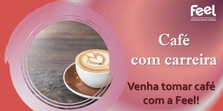 Café com Carreira Feel - 2ª edição ingressos