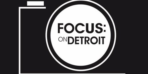 Focus: On Detroit Photography Festival