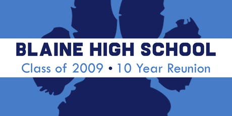 Blaine High School Class of 2009 10 Year Reunion tickets