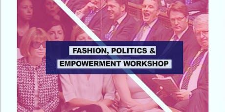 Fashion Roundtable Presents: Fashion, Politics & Empowerment Workshop tickets