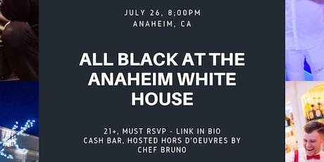 All Black at the Anaheim White House tickets