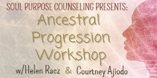 Ancestral Progression Workshop