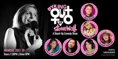 Dyking Out at Stonewall: A Stand-up Comedy Show (July Edition)