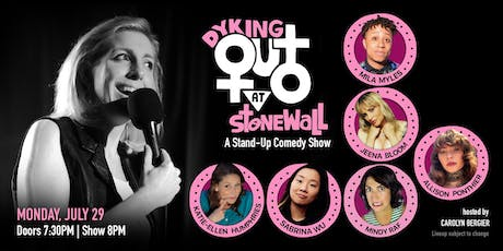Dyking Out at Stonewall: A Stand-up Comedy Show (July Edition) tickets