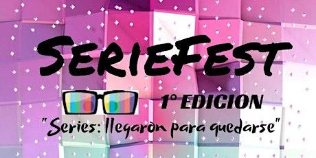 SERIESFEST - 1° Edicion tickets