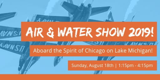 Veterans Leadership Council - 2019 Air & Water Show Cruise on the Spirit of Chicago