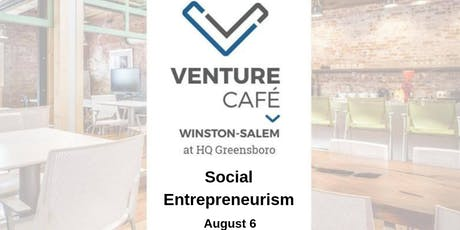Venture Café Winston-Salem at HQ: Social Entrepreneurism tickets