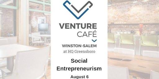 Venture Café Winston-Salem at HQ: Social Entrepreneurism