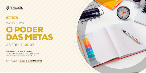 [Maringá/PR] Workshop O Poder das Metas 16/07