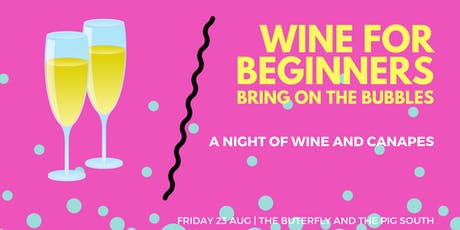 Wine For Beginners Bring On The Bubbles - A Night Of Prosecco & Canapés  tickets