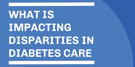 CHLI Briefing: What is Impacting Disparities in Diabetes Care tickets