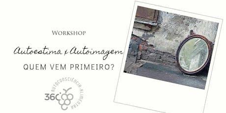 I Workshop - Autoestima & Autoimagem tickets
