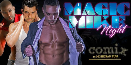 """Magic Mike Casino Tribute Show"" with Men in Motion Mohegan Sun"