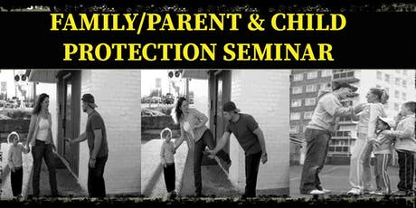 Family/Parent & Child Protection Seminar tickets