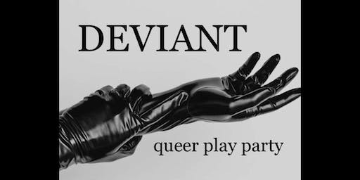 Deviant - Queer Play Party