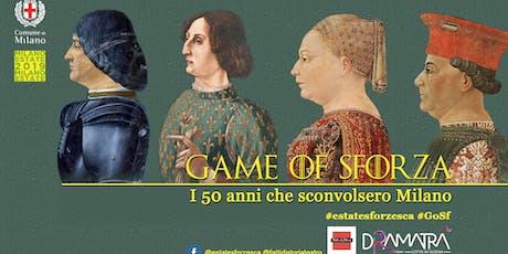 Game of Sforza  biglietti