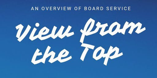 View from the Top: An Overview of Board Service