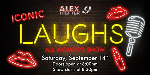 Iconic LAUGHS, ALL WOMEN'S SHOW