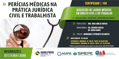 PERÍCIAS MÉDICAS NA PRÁTICA JURÍDICA - CIVIL E TRABALHISTA ingressos