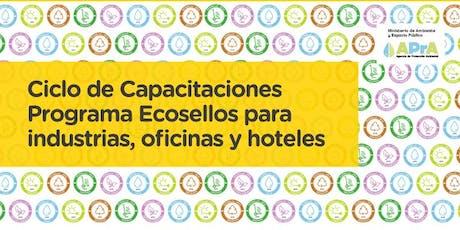 """Programa ECOSELLOS  """"Ciclo de Capacitaciones para Industrias, Oficinas y Hoteles: Uso eficiente del agua"""". entradas"""