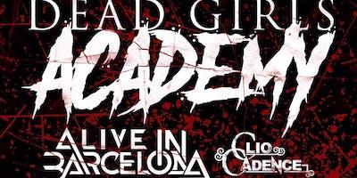 Dead girls Academy/Alive In Barcelona/Clio Cadence