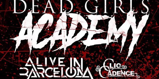 Dead girls Academy/Alive In Barcelona/Clio Cadence
