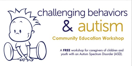 Community Education Workshop: Challenging Behaviors & ASD