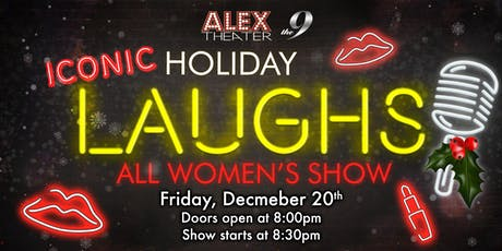 ICONIC HOLIDAY LAUGHS... ALL WOMEN'S Show  tickets