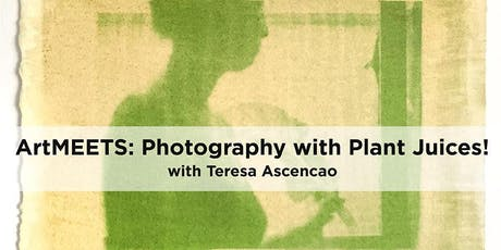ArtMEETS: Photography with Plant Juices! tickets