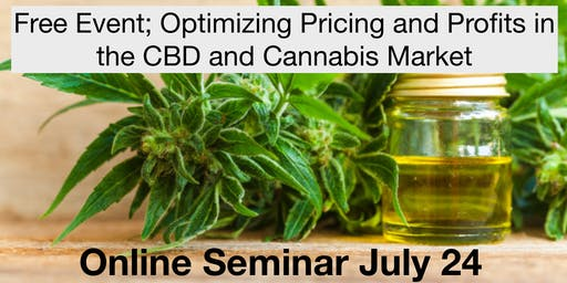 ONLINE Event; Optimizing Pricing and Profits in the CBD and Cannabis Market