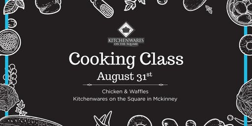 Chicken and Waffles Cooking Class