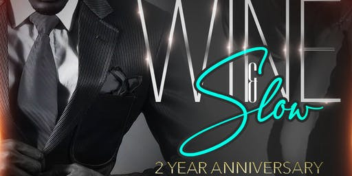 Wine and Slow Jams 2 Year Anniversary
