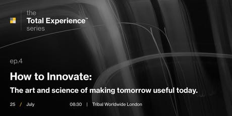 How to Innovate: The art and science of making tomorrow useful today. tickets