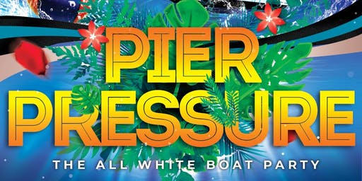 Pier Pressure - The All White Boat Party
