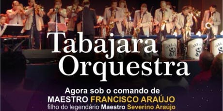Tabajara Orquestra  e Projeto:.Venha dançar...na AABB ingressos