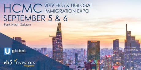 2019 Fall Uglobal & EB-5 Immigration Expo Ho Chi Minh City tickets