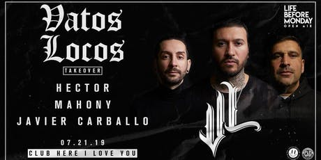 Vatos Locos Takeover - Day Party - Life Before Monday tickets