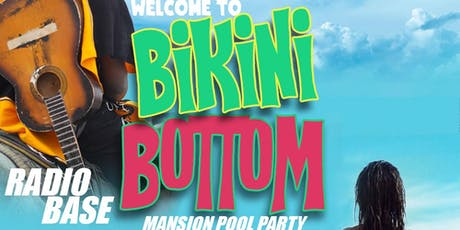 Welcome to BiKiNi BoTToM Mansion Pool Party  tickets