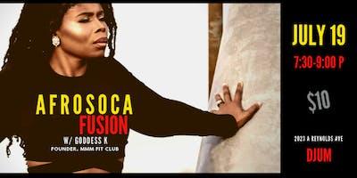 AFROSOCA FUSION w/ GODDESS K!!!