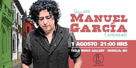 Manuel García en Morelia / Caminante entradas