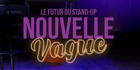Nouvelle Vague : le Futur du Stand-Up billets