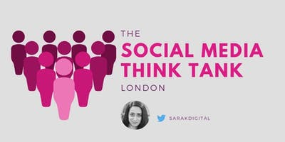 The Social Media Think Tank London: Marketing Roundtable